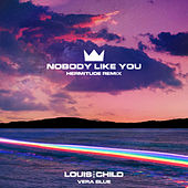 Nobody Like You (Hermitude Remix) by Louis The Child