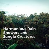 Harmonious Rain Showers and Jungle Creatures von Deep Rain Sampling