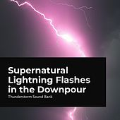 Supernatural Lightning Flashes in the Downpour de Thunderstorm Sound Bank