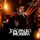 Acústico e ao Vivo (Ao Vivo) de João Paulo Moreira