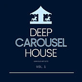 Deep-House Carousel, Vol. 1 by Various Artists