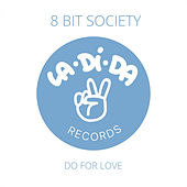 Do For Love by 8 Bit Society