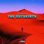The Outskirts by Jango Jinnz