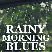 Rainy Morning Blues de Various Artists