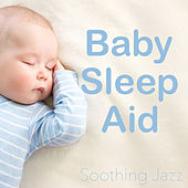 Baby Sleep Aid Soothing Jazz by Various Artists