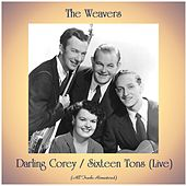 Darling Corey / Sixteen Tons (Live) (All Tracks Remastered) de The Weavers