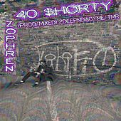 40 $horty by Zophren feel Numb