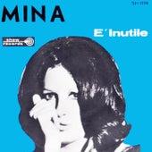 E' Inutile (1963) by Mina
