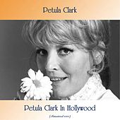 Petula Clark In Hollywood (Remastered 2020) by Petula Clark