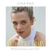 What Did You Call Me? (Mo Vibez Remix) von Lisa Pac