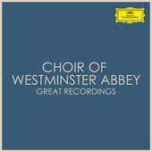 Choir of Westminster Abbey - Great Recordings by Westminster Abbey Choir