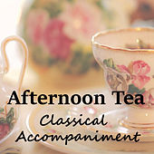 Afternoon Tea Classical Accompaniment de Various Artists