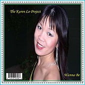 Wanna Be by The Karen Lo Project