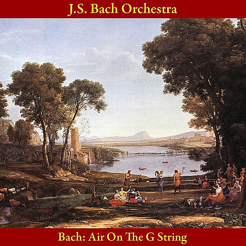 Bach: Air On the G String, from Orchestral Suite No. 3 in D Major, BWV 1068 by Johann Sebastian Bach