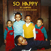 So Happy by RJ Griffith