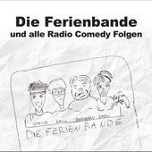 Die Ferienbande und alle Radio Comedy Folgen (Live) von Die Ferienbande