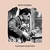 Kenny Burrell - Platinum Selection von Kenny Burrell