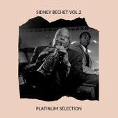 Sidney Bechet Vol.2 - Platinum Selection de Sidney Bechet