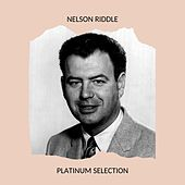Nelson Riddle - Platinum Selection von Nelson Riddle