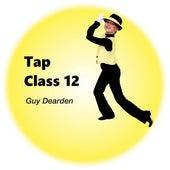 Tap Class 12 by Guy Dearden