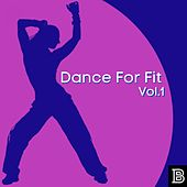 Dance For Fit Vol.1 von Ol Stephens, Bart Bart Boo, CooloStephens, Tony Ceremony, Max Charles, Cosimastic, CooloHunt, Incredibleman, Soprano Nano, Prettydoc, Jiggy Piggy, Charles Marls, Ronnie Tawny, Cosimulous S, Kitten Kray, Big Morgan, Big Rover, Love Charles, EnAitch
