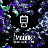 Come Back To Me von Maduk