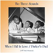 When I Fall In Love / Parker's Pad (Remastered 2020) by The Three Sounds