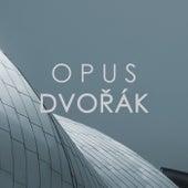 Opus Dvořák by Antonín Dvořák