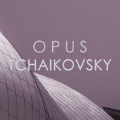 Opus Tchaikovsky von ソフィア交響楽団