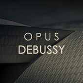Opus Debussy by Claude Debussy