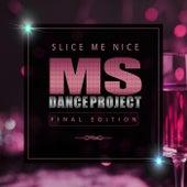 Slice Me Nice by Fancy