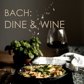 Bach: Dine & Wine de Johann Sebastian Bach