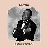 Carey Bell - Platinum Selection by Carey Bell