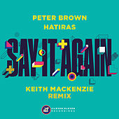Say It Again (Keith MacKenzie Remix) de Peter Brown