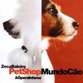 Pet Shop Mundo Cão - a Ópera Infame (Ao Vivo) by Zeca Baleiro