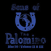 Blue: 30 / Volumes II & III de The Sons Of The Palomino