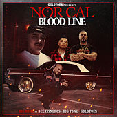 Nor Cal Blood Line (feat. Dee Cisneros, Big Tone & Goldtoes) by Big Rome