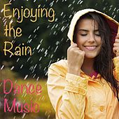 Enjoying the Rain Dance Music von Various Artists