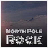 North Pole Rock by Various Artists