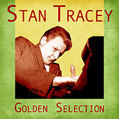 Golden Selection (Remastered) by Stan Tracey