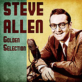 Golden Selection (Remastered) by Steve Allen