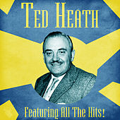 All The Hits! (Remastered) de Ted Heath