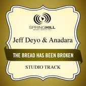 The Bread Has Been Broken (Studio Track) by Jeff Deyo