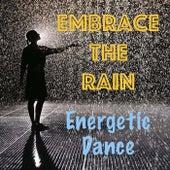 Embrace the Rain Energetic Dance de Various Artists