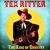 The King of Country (Remastered) by Tex Ritter