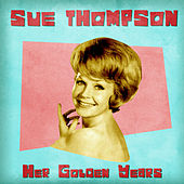 Her Golden Years (Remastered) de Sue Thompson