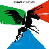 Remixes #1 EP (incl. Remixes by Mousse T., Hector Romero & Ayala, Khalab, URBS, L One, Michel Cleis) von Web Web