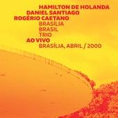 Brasília Brasil Trio (Ao Vivo) by Rogério Caetano