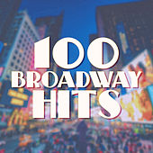 100 Broadway Hits (Instrumental) by Various Artists