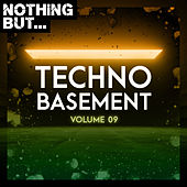 Nothing But... Techno Basement, Vol. 09 von Various Artists